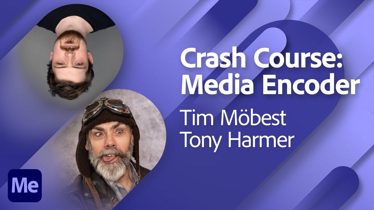 Adobe Media Encoder Crash Course with Tim and Tony | Adobe Live