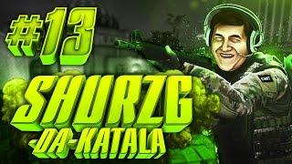 Shurzg-da-katala #13