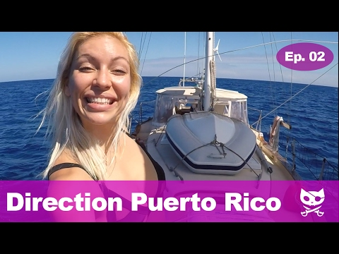 Direction Puerto Rico | Ep. 02 | Sailboat Furminger