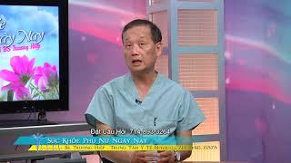 SUC KHOE PHU NU NGAY NAY BS TRUONG HIEP 2018 10 11 PART 4 4 UNG THU TU CUNG THANH NHA