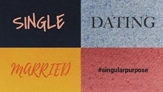 Single, Dating, Married #singularpurpose (Sunday 04/25/21)