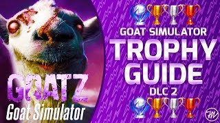 Goat Simulator GoatZ DLC - Trophy Guide and Roadmap (ALL 13/13 TROPHIES / 100% COMPLETION!)
