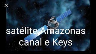 Satélite Amazonas abrindo quase todos os canais e liberando as Keys também __23/05/2019