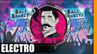 Bali Bandits - EDM Party [Free] 2017 Video