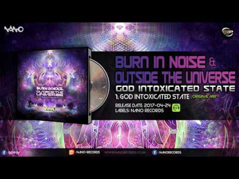 Burn In Noise & Outside The Universe - God Intoxicated State