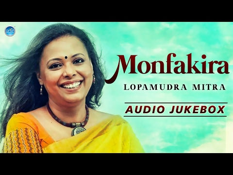 Lopamudra Mitra : Monfakira | Bangla New Songs 2017 | Bangla Folk Songs | BengaliHits