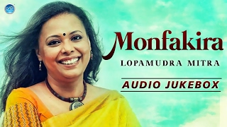 Monfakira - Lopamudra Mitra - Bengali Folk Songs - Bangla Folk Songs - Audio Jukebox