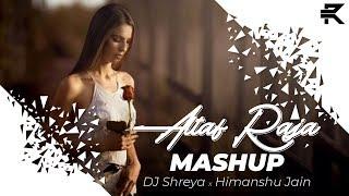 Altaf Raja (Mashup 2019) - DJ Shreya X Himanshu Jain