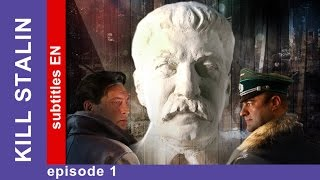 Kill Stalin - Episode 1. Russian TV Series. StarMedia. Military Drama. English Subtitles