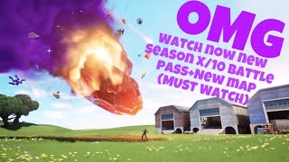 Fortnite season 10/X Battle pass+New map (MUST WATCH!!!!!)