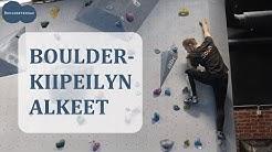Opi kiipeilemään! Boulderkiipeilyn alkeet