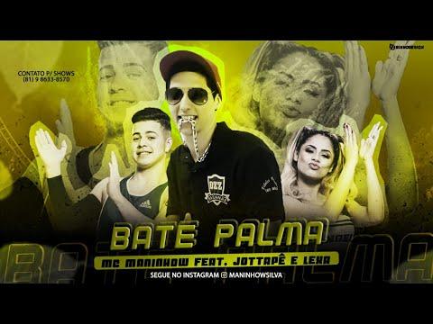 MC MANINHOW Feat. JOTTAPÊ E LEXA - BATE PALMA - REMIX BREGA FUNK