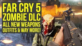 Far Cry 5 Zombies ALL NEW WEAPONS, Outfits & More You Can Take To Main Game (Far Cry 5 Zombie DLC)