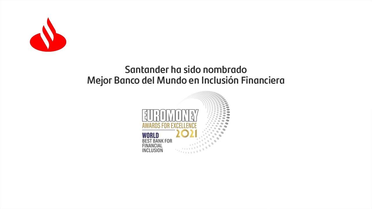 SANTANDER premiado por EUROMONEY como EL MEJOR BANCO en INCLUSIÓN FINANCIERA