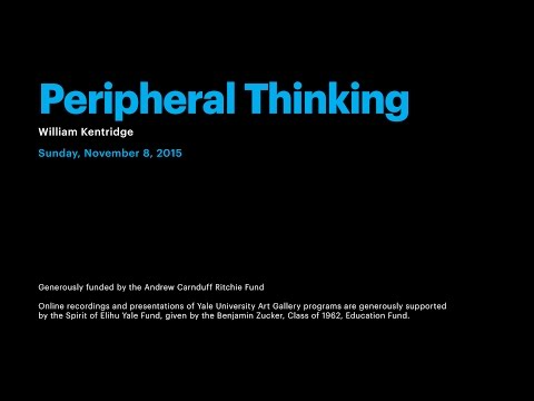 William Kentridge: Peripheral Thinking