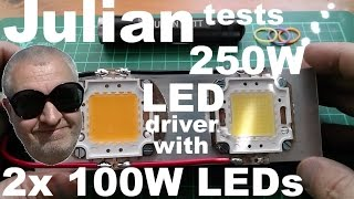 Julian tests: 250W LED Driver with 2x 100W LEDs(Testing a low cost DC/DC boost converter with constant voltage and constant current potentiometers, suitable for driving high power LEDs. The driver can power ..., 2015-07-31T18:01:20.000Z)