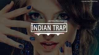 Leke Pehla Pehla Pyaar Remix   Latest Dj Remix Songs 2018   Indian Trap