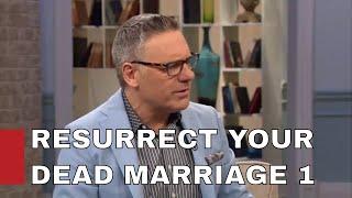 Resurrect your Dead Marriage / REGINALD AND RENEA MORRIS 1