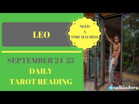 "LEO - ""IF ONLY I COULD TURN BACK TIME"" SEPTEMBER 24-25 DAILY TAROT READING"