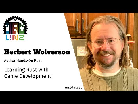 Learning Rust with Game Development - Rust Linz, April 2021 - Herbert Wolverson