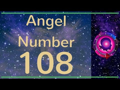 Angel Number 108: The Meanings of Angel Number 108