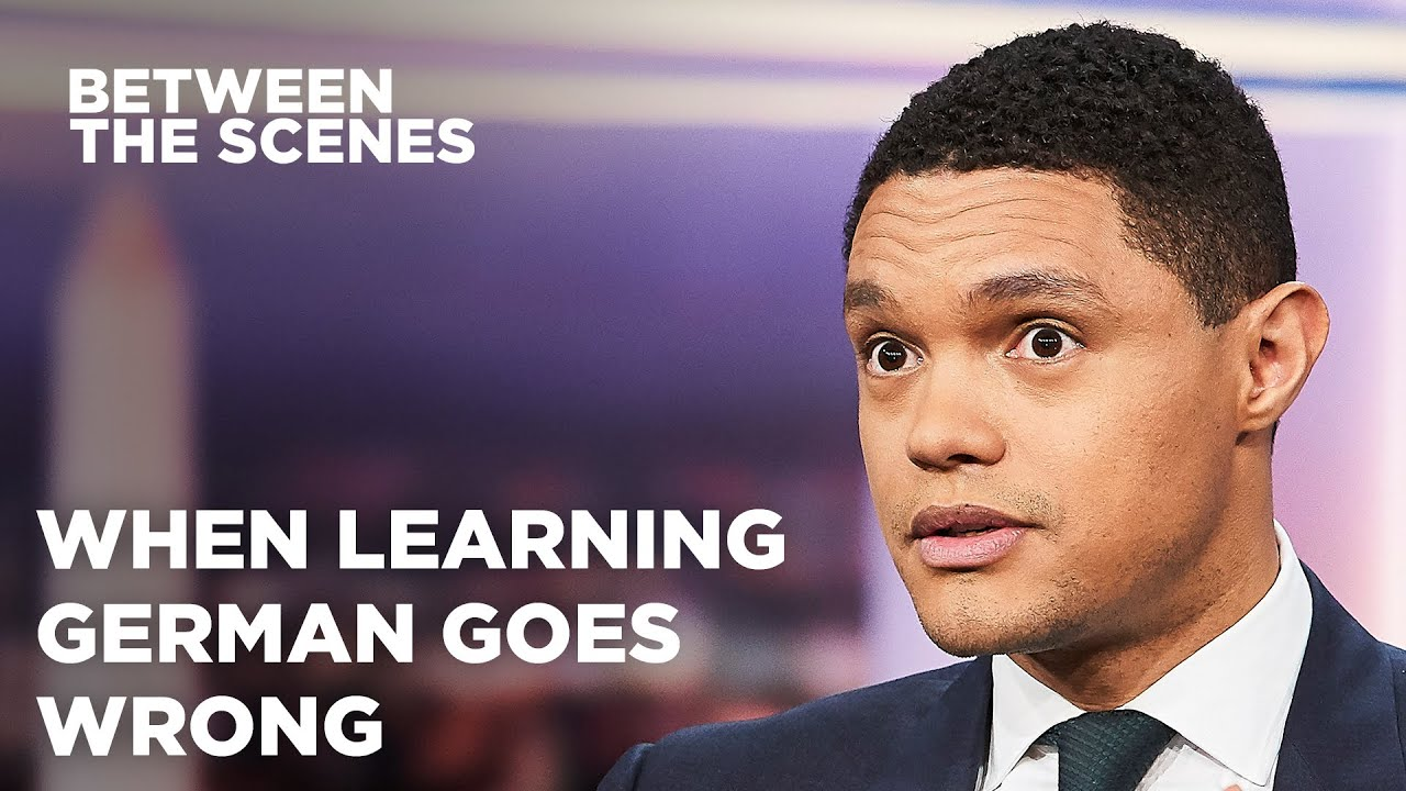 When Learning German Goes Wrong - Between the Scenes | The Daily Show