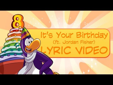 Club Penguin It's Your Birthday (ft. Jordan Fisher) Lyric Video and Full Song