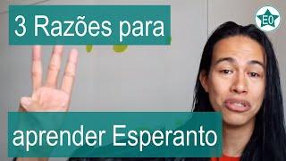 3 Razões para aprender Esperanto | Esperanto do ZERO!