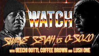 WATCH: SWAVE SEVAH vs O-SOLO with GEECHI GOTTI, COFFEE BROWN and LUSH ONE