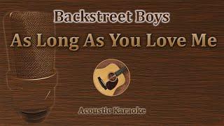 As Long As You Love Me - Backstreet Boys (Acoustic Karaoke)