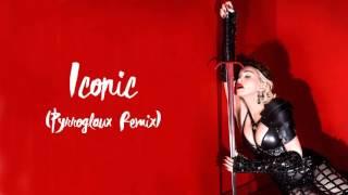 Madonna - Iconic (Pyrroglaux Remix)
