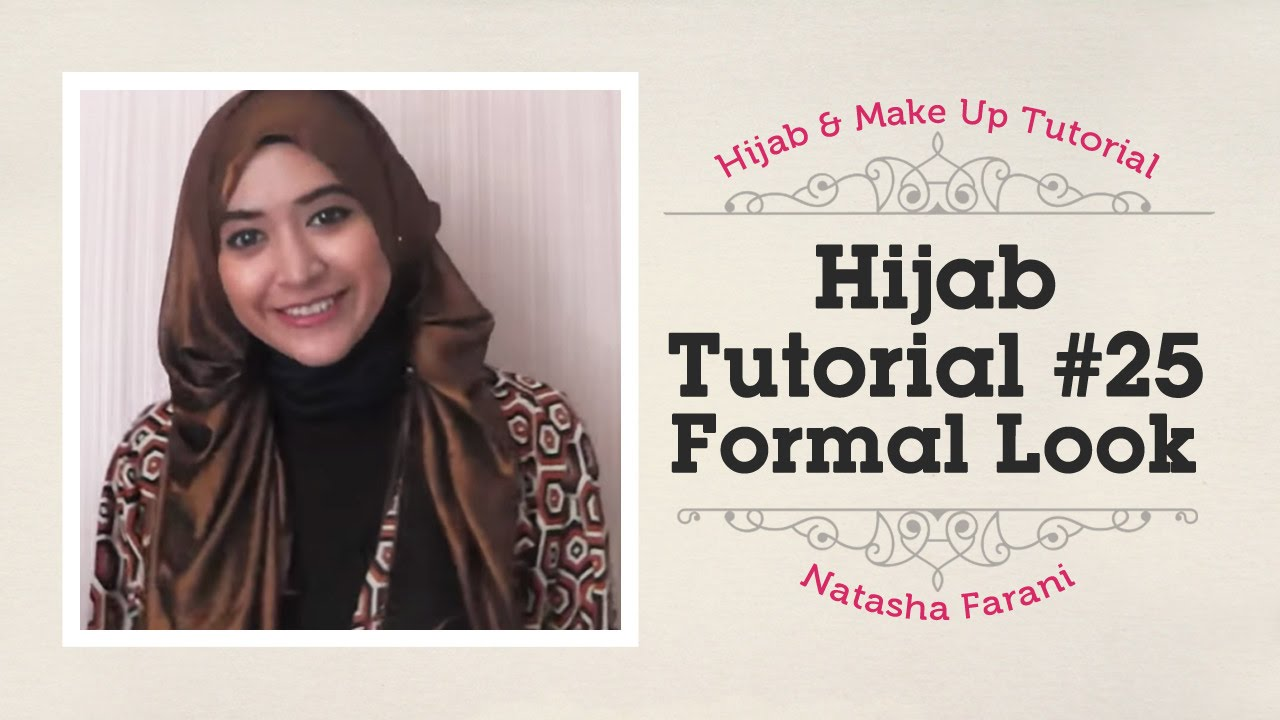 Hijab Tutorial Formal Look Natasha Farani 25 YouTube