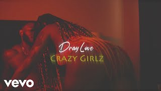 Dray Love - Crazy Girlz