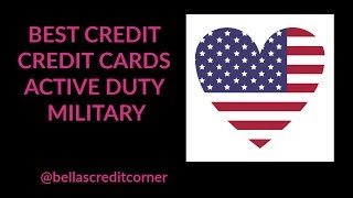 Best Credit Cards for Active Duty Military Personnel (2019)
