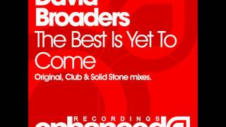 David Broaders - The Best Is Yet To Come (Original Mix)