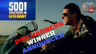 P90 HARNESS WINNER ANNOUNCED - 500 SUBSCRIBERS!!!