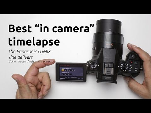 Best in camera time-lapse. The Panasonic LUMIX line delivers!