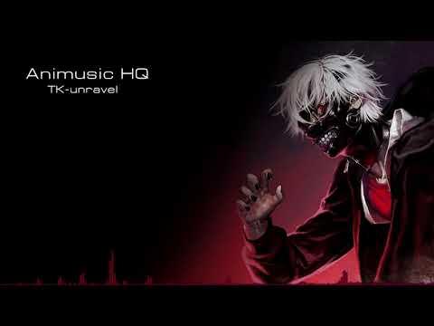 TK - Unravel HQ [Tokyo Ghoul] FULL