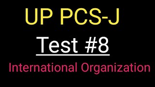 UP PCS-J test #8 International organization| target for IQ|