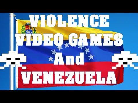 Violence, Video Games, and Venezuela