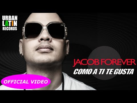 Jacob Forever - Ponte como a ti te gusta (Official Video)