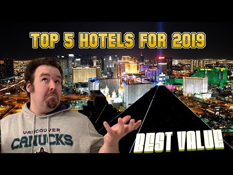 TOP 5 BEST VALUE LAS VEGAS HOTELS & CASINOS FOR 2019