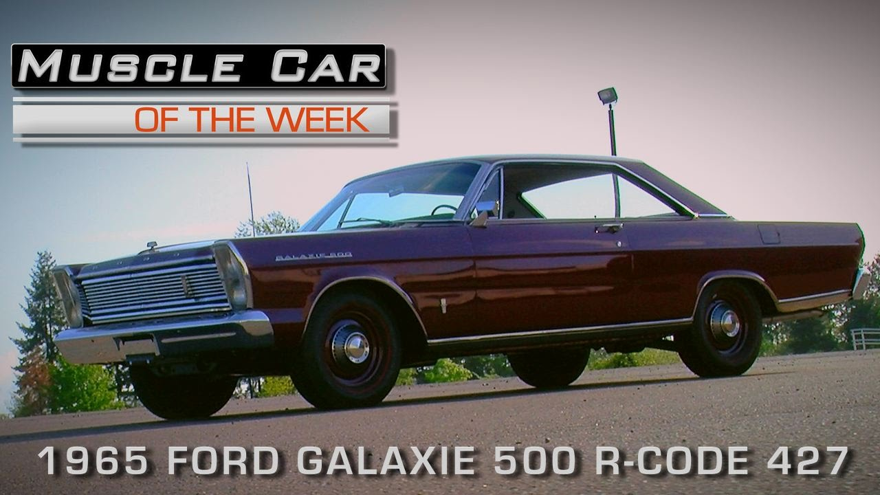 Muscle car of the week video episode 160 1965 ford galaxie 500r code 427 v8tv youtube