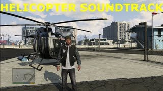 GTA 5 HELICOPTER SOUNDTRACK