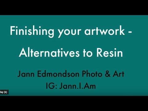 Finishing Your Artwork - Resin Alternatives