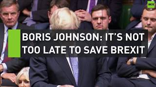 Boris Johnson: It's not too late to save Brexit