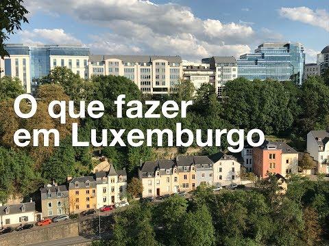 O QUE FAZER EM LUXEMBURGO! - Por Carioca NoMundo