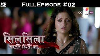 Silsila Badalte Rishton Ka - 5th June 2018 - सिलसिला बदलते रिश्तों का  - Full Episode