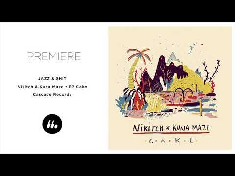 Nikitch & Kuna Maze - Jazz & Shit   Le Mellotron Premiere