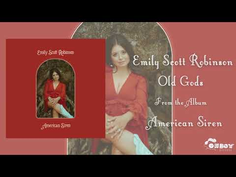 "Emily Scott Robinson - ""Old Gods"" - American Siren"